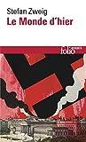 Le monde d'hier by Stefan Zweig (2016-04-01) - Editions Gallimard - 01/04/2016