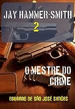 Jay Hammer-Smith 02 - O Mestre do Crime (Portuguese Edition)