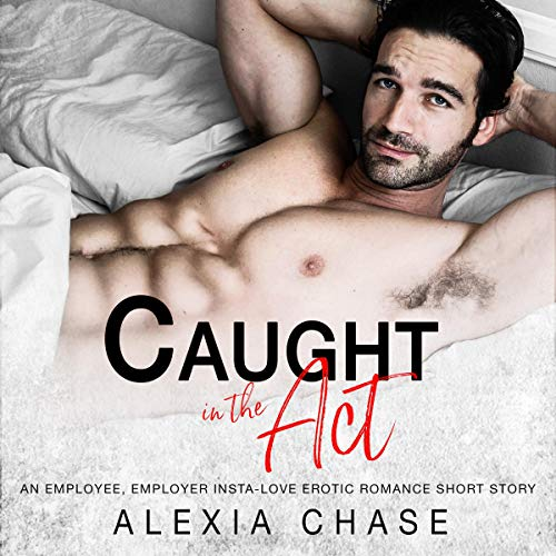 Caught in the Act: An Erotic Short Story audiobook cover art