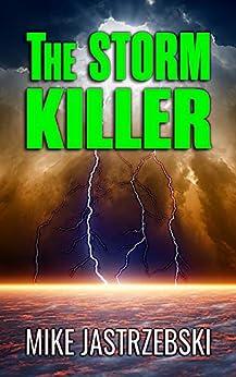 The Storm Killer by [Mike Jastrzebski]