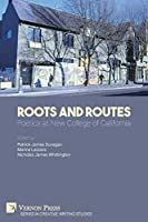 Roots And Routes: Poetics at New College of California (Creative Writing Studies)