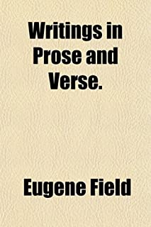 The Writings in Prose and Verse (Volume 11)