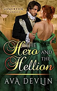 The Hero and the Hellion: A Steamy Regency Historical Romance (The Somerton Scandals Book 3) by [Ava Devlin]