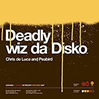 Deadly Wiz Da Disko