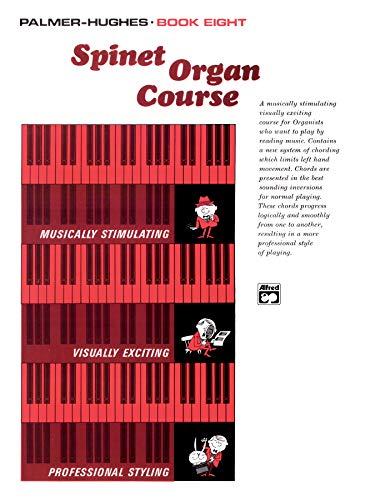 Palmer-Hughes Spinet Organ Course, Bk 8