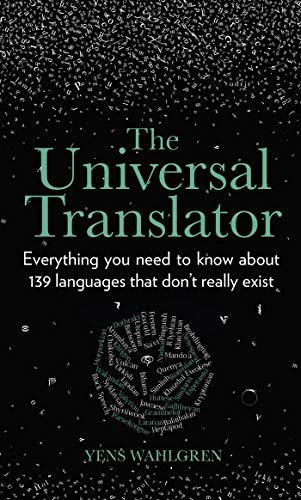 The Universal Translator: Everything you need to know about 139 languages that don't really exist