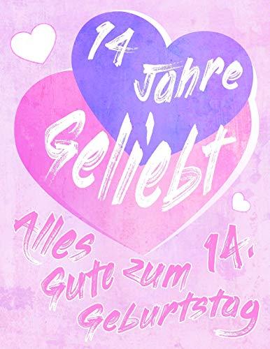 Alles Gute zum 14. Geburtstag: 14 Jahre Geliebt, Zeigen Sie Ihre Liebe mit diesem süßen Geburtstagsbuch, das als Tagebuch oder Notebook verwendet werden kann. Besser als eine Geburtstagskarte!