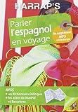 Harrap's parler l'Espagnol en voyage de Collectif (12 février 2014) Broché - 12/02/2014