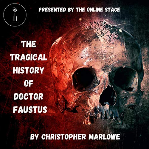The Tragical History of Doctor Faustus Audiobook By Christopher Marlowe cover art