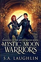 Mystic Moon Warriors: Large Print Edition