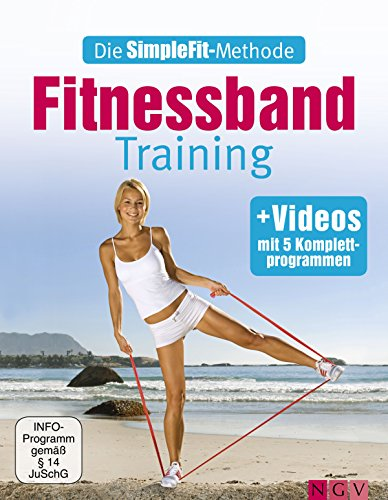 Die SimpleFit-Methode - Fitnessband-Training: Mit 5 Komplettprogrammen als Video