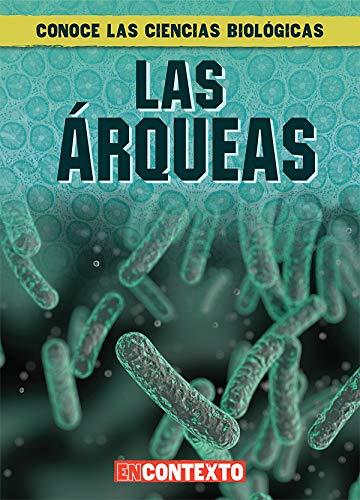 Las Árqueas (What Are Archaea?) (Conoce Las Ciencias Biológicas (a Look at Life Science)) (Spanish Edition)