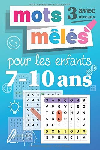 Mots mêlés pour les enfant 7-10 ans: Livre de mots mêlés, Gros caractères, Jeu aver 3 Niveaux | Facile, Moyen, Difficle