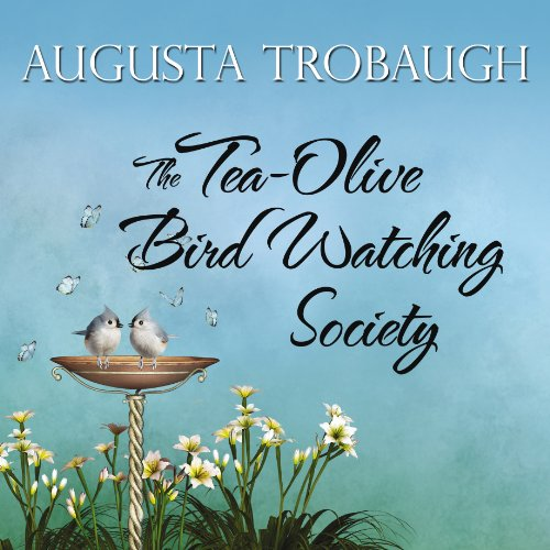 The Tea-Olive Bird Watching Society audiobook cover art
