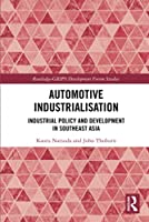 Automotive Industrialisation: Industrial Policy and Development in Southeast Asia (Routledge-GRIPS Development Forum Studies)
