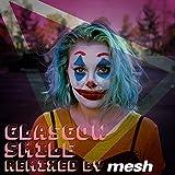 Glasgow Smile (feat. Mesh) (Mesh Remix) (Mesh Remix)