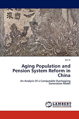 Aging Population and Pension System Reform in China: An Analysis Of a Computable Overlapping Generation Model