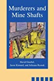 Murderers and Mine Shafts
