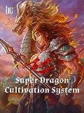 Super Dragon Cultivation System: Book 24