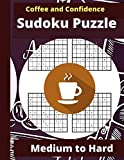Coffee and Confidence Sudoku Puzzle: Sudoku Puzzle Books for Adults | Sudoku Puzzle Book Medium to Hard | Cute Stylish Coffee Designed Cover Sudoku ... for Coffee Lover, Men, Women, Kids & Teen