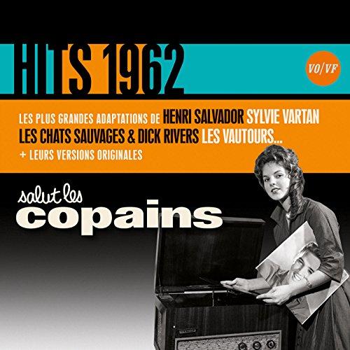 Salut Les Copains Hits 1962 (Vo/VF)