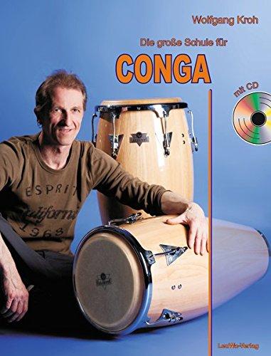 Die große Schule für CONGA mit CD: Alle Grundlagen in einem Lehrbuch!