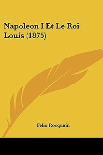 Napoleon I Et Le Roi Louis (1875)