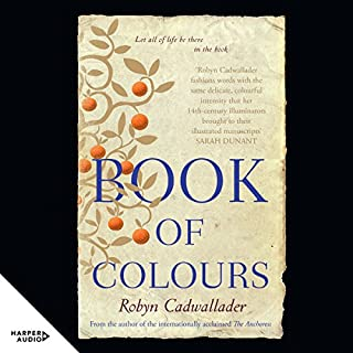Book of Colours                   By:                                                                                                                                 Robyn Cadwallader                               Narrated by:                                                                                                                                 Katy Sobey                      Length: 12 hrs and 36 mins     10 ratings     Overall 4.7