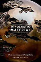 Diplomatic Material: Affect, Assemblage, and Foreign Policy