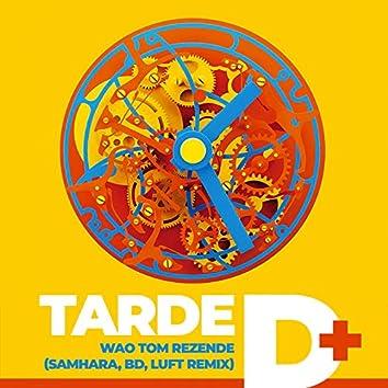 Tarde Demais (feat. Tom Rezende) [Samhara, BD & Luft Remix]
