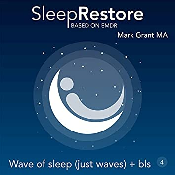 Sleep Restore Based on EMDR: Wave of Sleep (Just Waves) + Bls