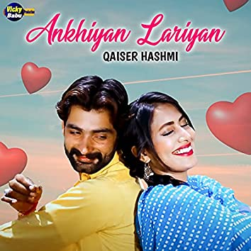 Ankhiyan Lariyan