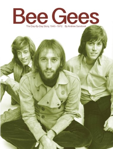 Bee Gees: The Day-By-Day Story, 1945-1972 (RetroFuture Day-By-Bay Book 1) (English Edition)