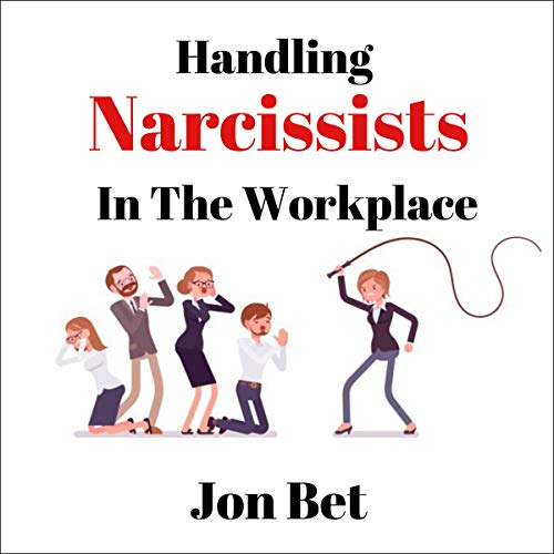 Handling Narcissists in the Workplace cover art