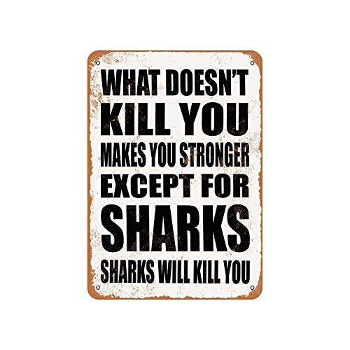 Lplpol Aluminum Sign, What Doesn'T Kill You Makes You Stronger, Except For Sharks, Sharks Will Kill You, Vintage Look Metal Sign, Public Sign, Street Decoration Sign, 8x12 Inches
