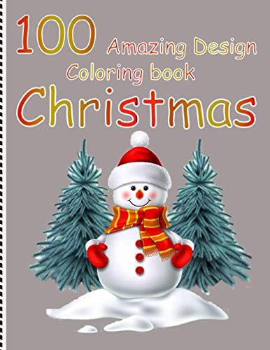 "100 Amazing Design coloring book Christmas: Christmas, Santa's Village Adult Coloring Book ""Stress Relieving Coloring Pages, Coloring Book for Relaxation"""