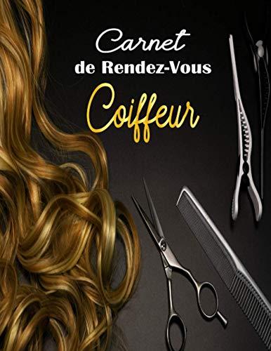 Carnet de Rendez-Vous Coiffeur: Carnet de rendez-vous Coiffeur | Cahier de rendez vous Salon de Coiffure |