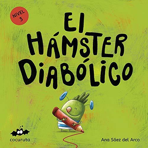EL HÁMSTER DIABÓLICO (NIVEL 3): Texto a partir de 5 años / Páginas en blanco con texto para ilustrar. A partir de 7 años / adultos para hacer un regalo personalizado. (COLECCIÓN ILÚSTRALO TÚ MISMO)