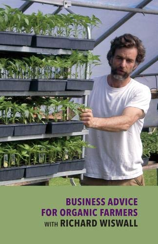 Business Advice for Organic Farmers with Richard Wiswall (DVD)