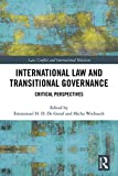 International Law and Transitional Governance: Critical Perspectives (Law, Conflict and International Relations)