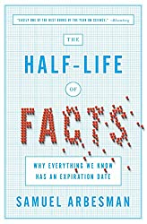 Cover of The Half-Life of Facts by Samuel Arbesman