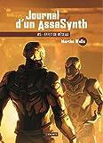 Journal d'un AssaSynth, Tome 5 - Effet de réseau