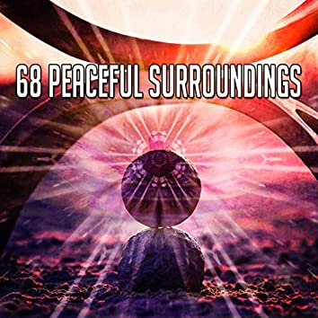 68 Peaceful Surroundings