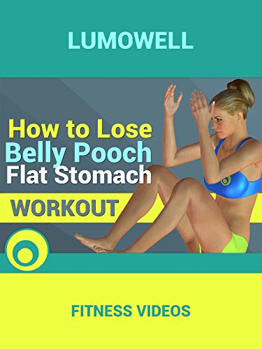 How to Lose Belly Pooch - Flat Stomach Workout