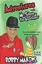 Adventures with Mr. Steve & the Grasshopper
