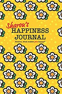 Sharon's Happiness Journal: 128 page notebook to write down happy thoughts and the things that make you smile