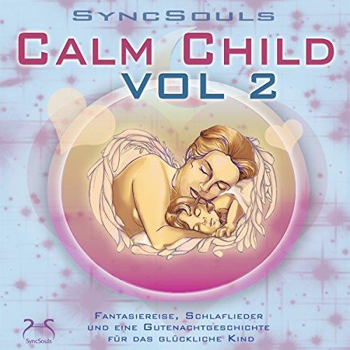 Calm Child Vol. 2. Entspannung, Ausgeglichenheit, besser Einschlafen Titelbild