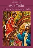 Baja Pronto: La espiritualidad del camino al Corazón (Pequeños Libros nº 5)
