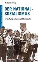 Der Nationalsozialismus: Entstehung, Aufstieg und Herrschaft