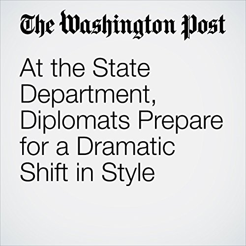 At the State Department, Diplomats Prepare for a Dramatic Shift in Style copertina